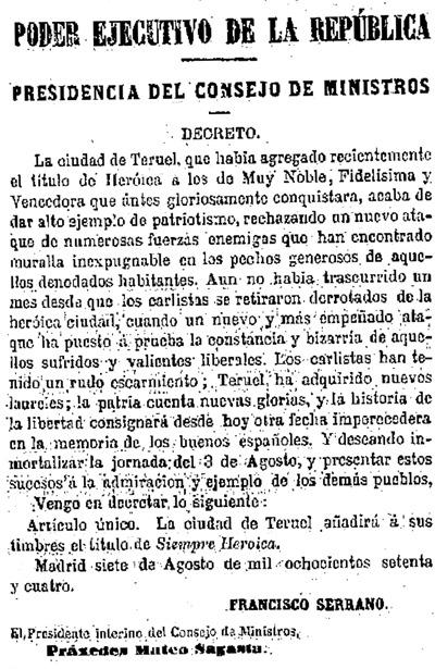 """Decreto fechado un día como hoy por el que Teruel recibió el título de """"Siempre Heroica"""" tras ser repelido el segundo ataque carlista, producido el 3 de agosto de 1874."""